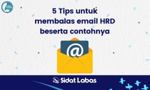 5 Tips untuk membalas email HRD beserta contohnya
